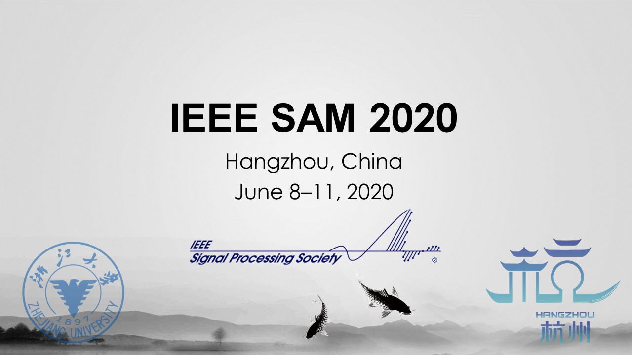Zhejiang University Selected to Host the 11th IEEE SAM Workshop